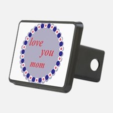 love you mom Hitch Cover
