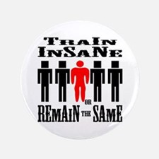 Train Insane Or Remain Button