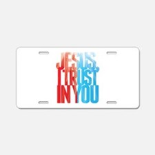 Jesus I Trust in You Aluminum License Plate