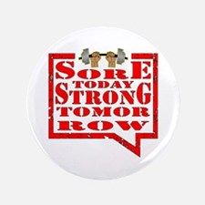 Sore Today Strong Tom Button