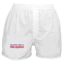 My Other Ride is Your Husband Boxer Shorts