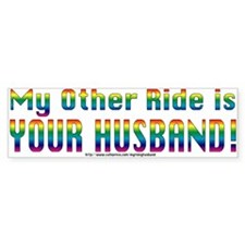 My Other Ride is Your Husband Bumper Bumper Sticker