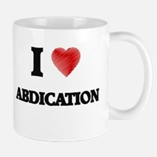 I Love ABDICATION Mugs