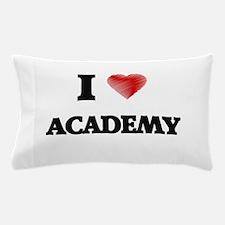 I Love ACADEMY Pillow Case