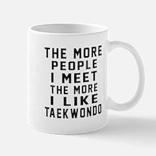 I Like More Taekwondo Mug