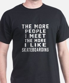 I Like More Skateboarding T-Shirt