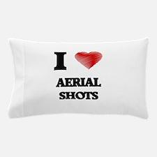 I Love AERIAL SHOTS Pillow Case