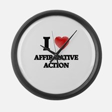 I Love AFFIRMATIVE ACTION Large Wall Clock
