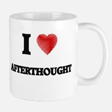 I Love AFTERTHOUGHT Mugs