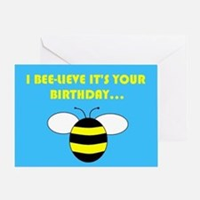 I BEE-LIEVE IT'S YOUR BIRTHDAY... Greeting Card