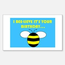 I BEE-LIEVE IT'S YOUR BIRTHDAY... Decal