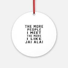 I Like More Jai Alai Round Ornament