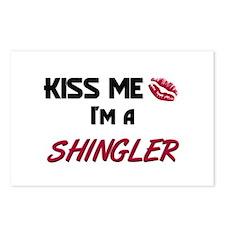 Kiss Me I'm a SHINGLER Postcards (Package of 8)