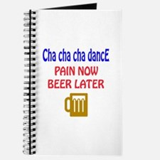 Cha cha cha dance Pain now Beer later Journal