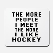 I Like More Hockey Mousepad