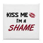 Kiss Me I'm a SHAME Tile Coaster