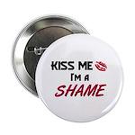 Kiss Me I'm a SHAME 2.25