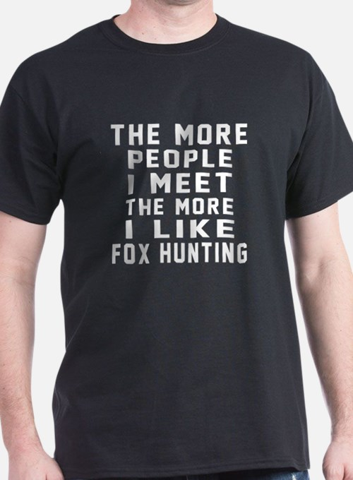 I Like More Fox Hunting T-Shirt