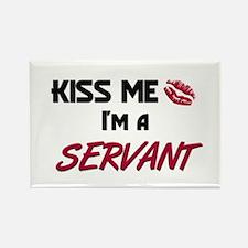 Kiss Me I'm a SERVANT Rectangle Magnet