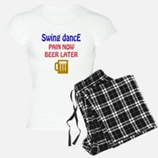 Swing dance Pain now Beer l pajamas