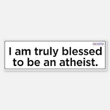 I Am Truly Blessed-A Head-Scratcher-Bumper Bumper Bumper Sticker