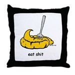 Eat Shit Throw Pillow