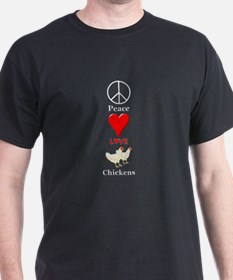 Peace Love Chickens T-Shirt