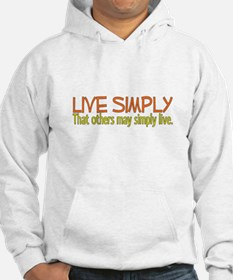 Live Simply -- That others ma Hoodie