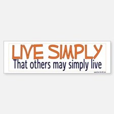 Live Simply -- That others ma Bumper Bumper Bumper Sticker