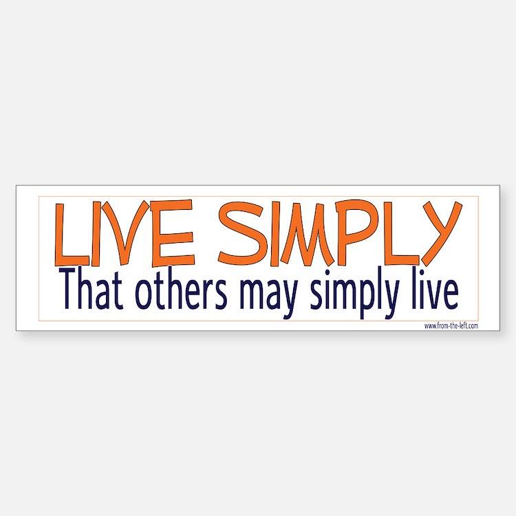 Live Simply -- That others ma Bumper Bumper Bumper Sticker