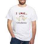 I Love Chickens White T-Shirt