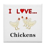 I Love Chickens Tile Coaster
