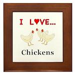 I Love Chickens Framed Tile