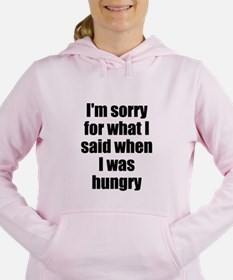 Im sorry for what I said when I was hungry Women's