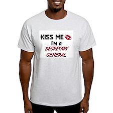 Kiss Me I'm a SECRETARY GENERAL T-Shirt