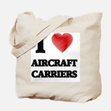 I Love AIRCRAFT CARRIERS Tote Bag