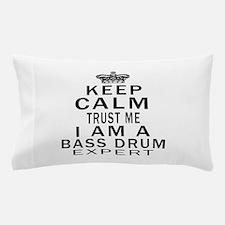I Am Bass Drum Expert Pillow Case