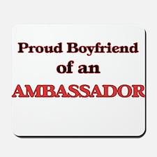 Proud Boyfriend of a Ambassador Mousepad