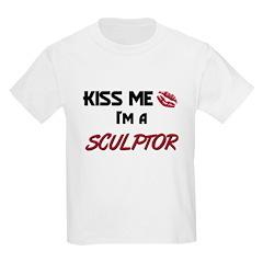 Kiss Me I'm a SCULPTOR T-Shirt