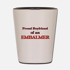 Proud Boyfriend of a Embalmer Shot Glass