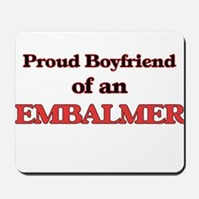 Proud Boyfriend of a Embalmer Mousepad