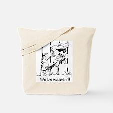 We be weavin!! Tote Bag