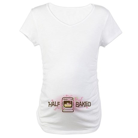 Half Baked Bun In The Oven Maternity T-Shirt