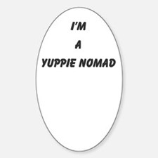 yuppie nomad Oval Decal