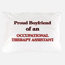 Proud Boyfriend of a Occupational Ther Pillow Case