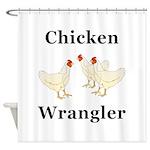 Chicken Wrangler Shower Curtain