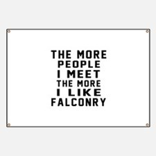 I Like More Falconry Banner