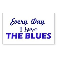 Everyday I have The Blues Decal