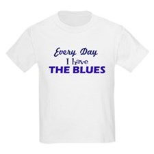 Everyday I have The Blues T-Shirt