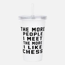 I Like More Chess Acrylic Double-wall Tumbler